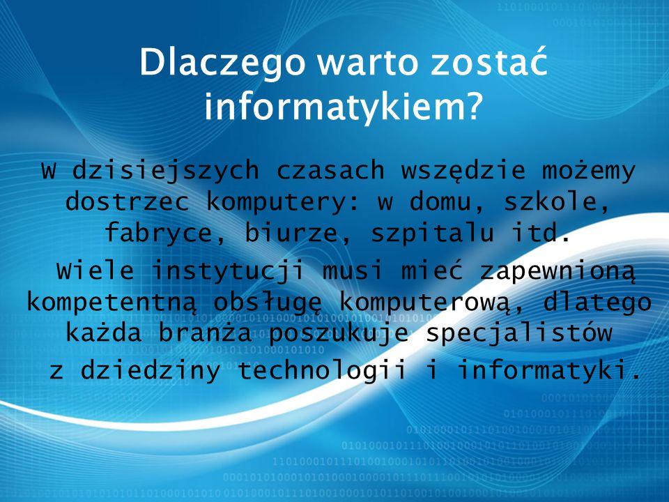 Dlaczego warto zostać informatykiem.