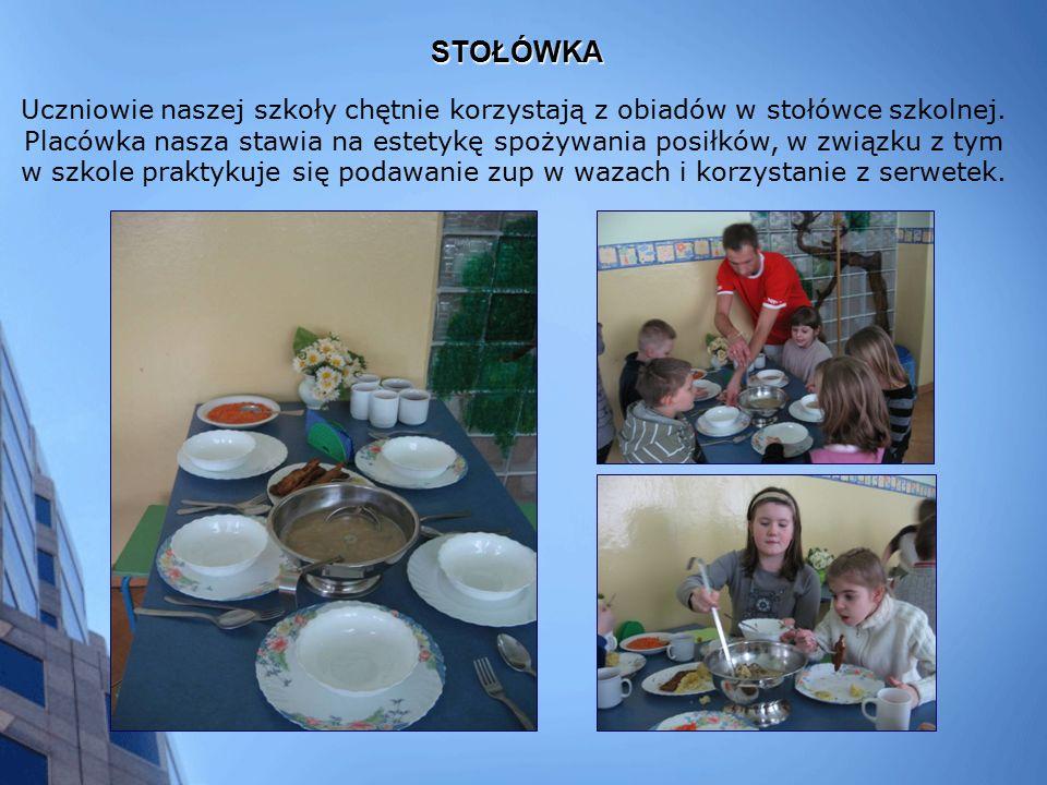 STOŁÓWKA Uczniowie naszej szkoły chętnie korzystają z obiadów w stołówce szkolnej.
