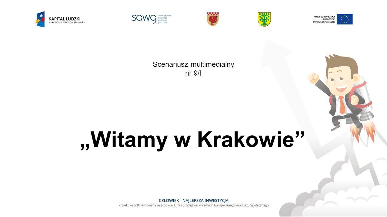 """""""Witamy w Krakowie Scenariusz multimedialny nr 9/I"""