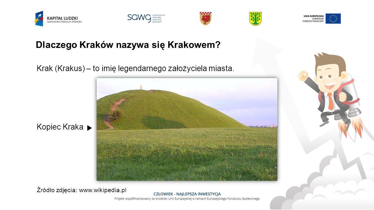 Dlaczego Kraków nazywa się Krakowem. Krak (Krakus) – to imię legendarnego założyciela miasta.