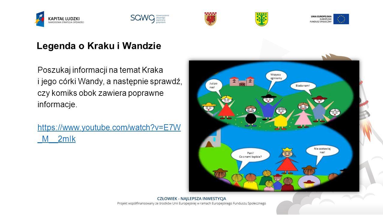 Legenda o Kraku i Wandzie Poszukaj informacji na temat Kraka i jego córki Wandy, a następnie sprawdź, czy komiks obok zawiera poprawne informacje.