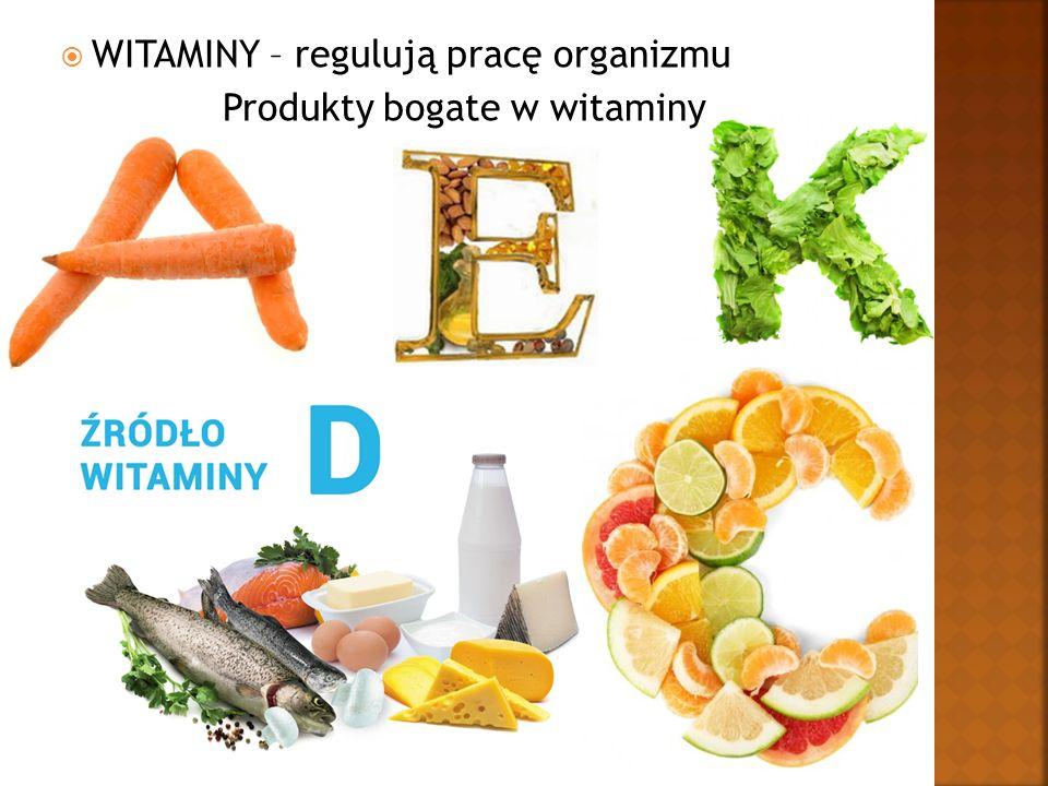  WITAMINY – regulują pracę organizmu Produkty bogate w witaminy