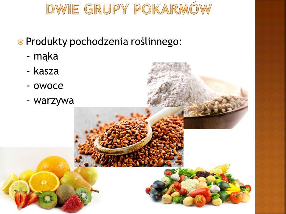  Produkty pochodzenia roślinnego: - mąka - kasza - owoce - warzywa