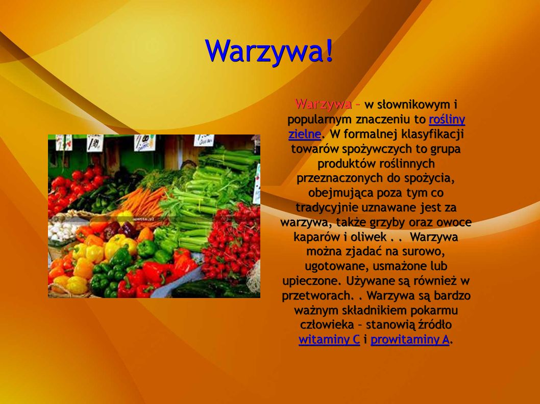 Warzywa. Warzywa – w słownikowym i popularnym znaczeniu to rośliny zielne.