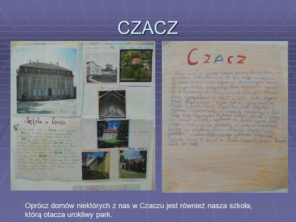 CZACZ Oprócz domów niektórych z nas w Czaczu jest również nasza szkoła, którą otacza urokliwy park.