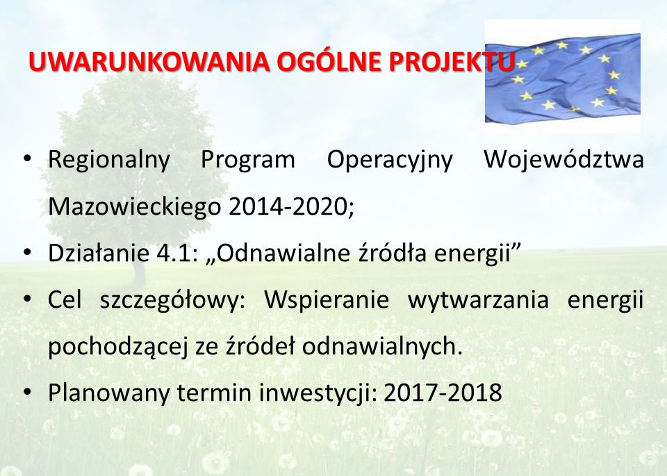 Wsparcie będzie skierowane na jednostki o mniejszej mocy wytwarzania zgodnie z linią demarkacyjną (projekt linii z dnia 23 stycznia 2015 r.), podział wg mocy: energia słoneczna - do 2 MWe/MWth, Limity w realizacji projektów: