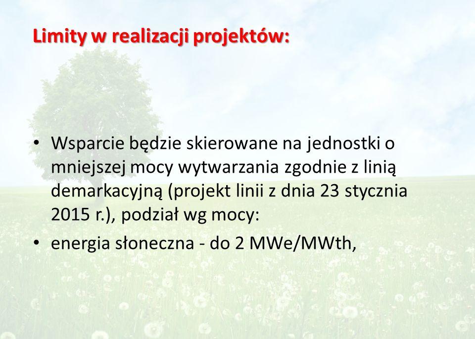 Wsparcie będzie skierowane na jednostki o mniejszej mocy wytwarzania zgodnie z linią demarkacyjną (projekt linii z dnia 23 stycznia 2015 r.), podział