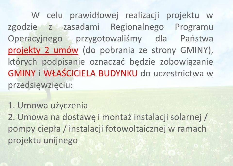 1. Umowa użyczenia 2. Umowa na dostawę i montaż instalacji solarnej / pompy ciepła / instalacji fotowoltaicznej w ramach projektu unijnego W celu praw
