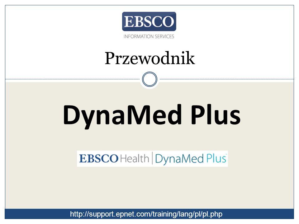 DynaMed Plus Przewodnik http://support.epnet.com/training/lang/pl/pl.php