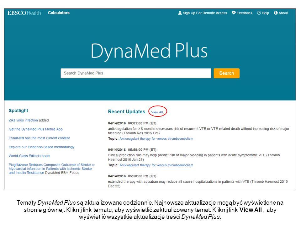 Tematy DynaMed Plus są aktualizowane codziennie. Najnowsze aktualizacje mogą być wyświetlone na stronie głównej. Kliknij link tematu, aby wyświetlić z