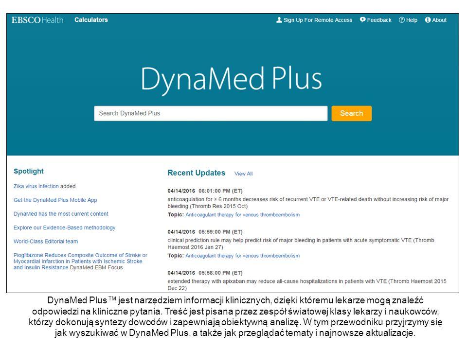 DynaMed Plus™ jest narzędziem informacji klinicznych, dzięki któremu lekarze mogą znaleźć odpowiedzi na kliniczne pytania. Treść jest pisana przez zes