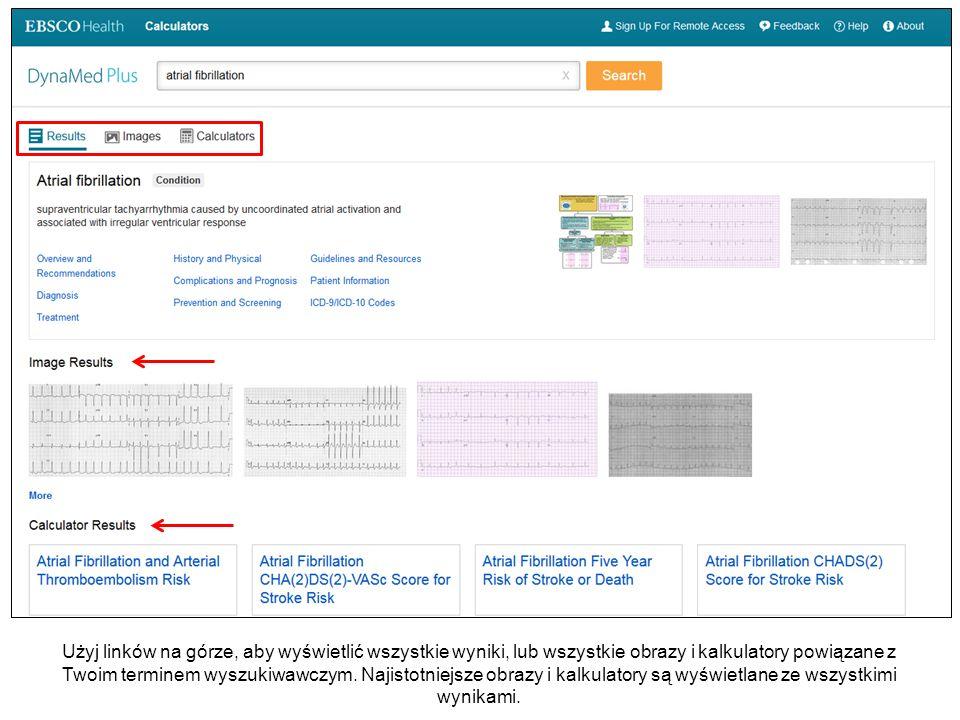 Użyj linków na górze, aby wyświetlić wszystkie wyniki, lub wszystkie obrazy i kalkulatory powiązane z Twoim terminem wyszukiwawczym.
