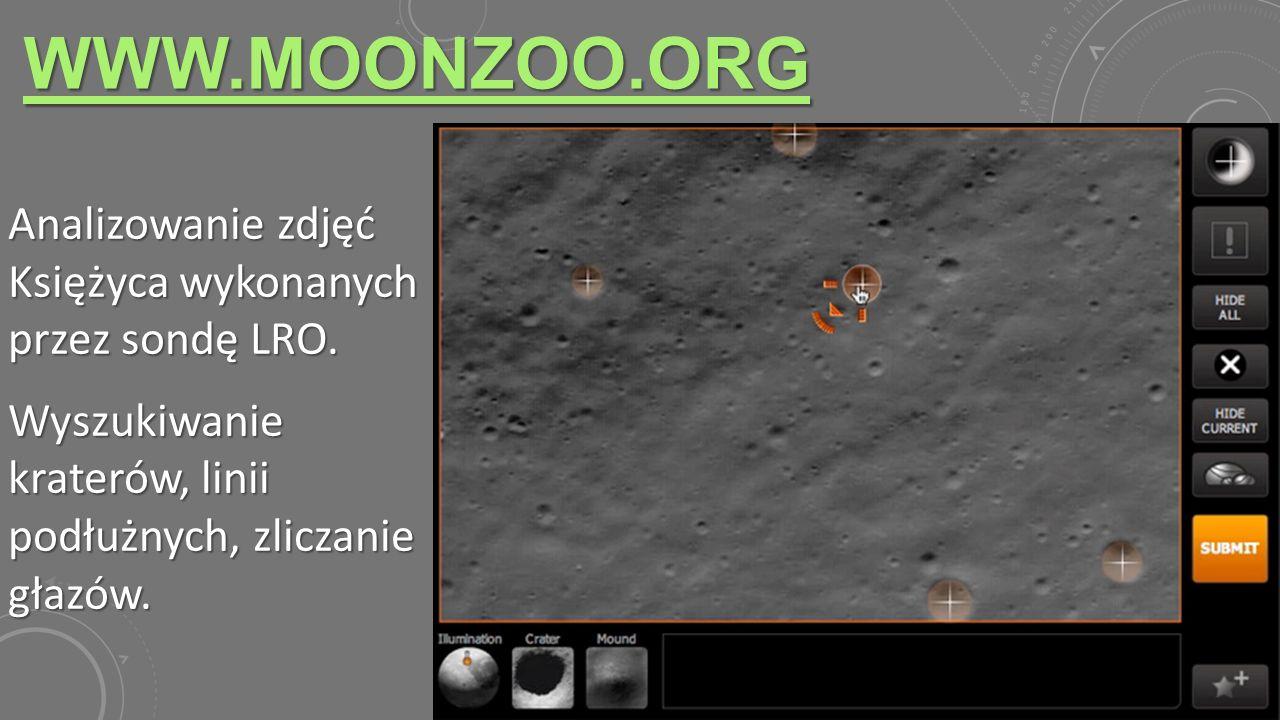 WWW.MOONZOO.ORG Analizowanie zdjęć Księżyca wykonanych przez sondę LRO. Wyszukiwanie kraterów, linii podłużnych, zliczanie głazów.