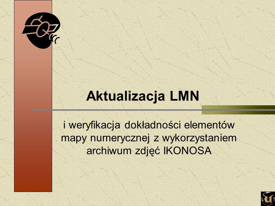 Aktualizacja LMN i weryfikacja dokładności elementów mapy numerycznej z wykorzystaniem archiwum zdjęć IKONOSA