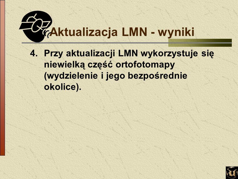 4.Przy aktualizacji LMN wykorzystuje się niewielką część ortofotomapy (wydzielenie i jego bezpośrednie okolice).