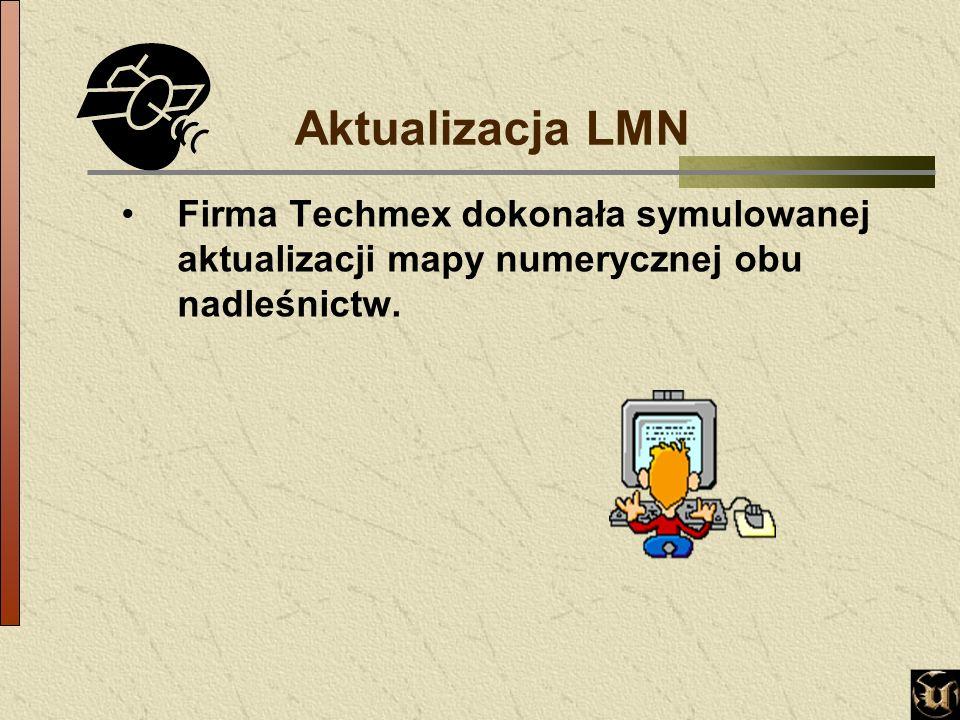 Aktualizacja LMN Firma Techmex dokonała symulowanej aktualizacji mapy numerycznej obu nadleśnictw.