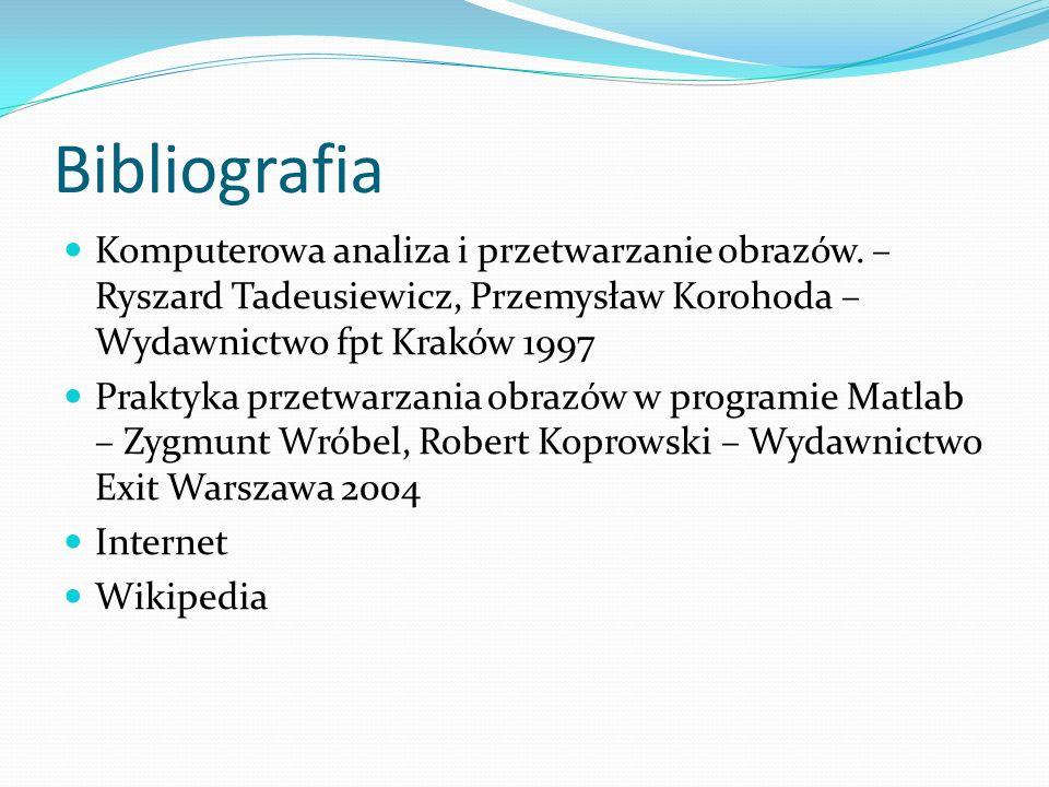 Bibliografia Komputerowa analiza i przetwarzanie obrazów.
