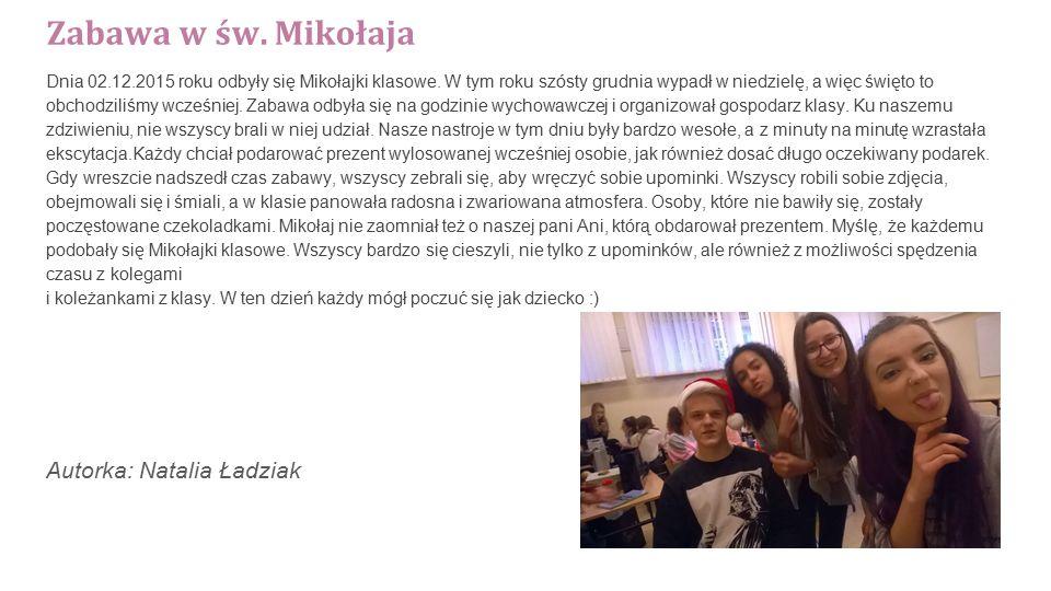 Zabawa w św. Mikołaja Dnia 02.12.2015 roku odbyły się Mikołajki klasowe.