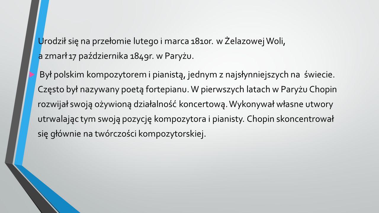 Urodził się na przełomie lutego i marca 1810r. w Żelazowej Woli, a zmarł 17 października 1849r.