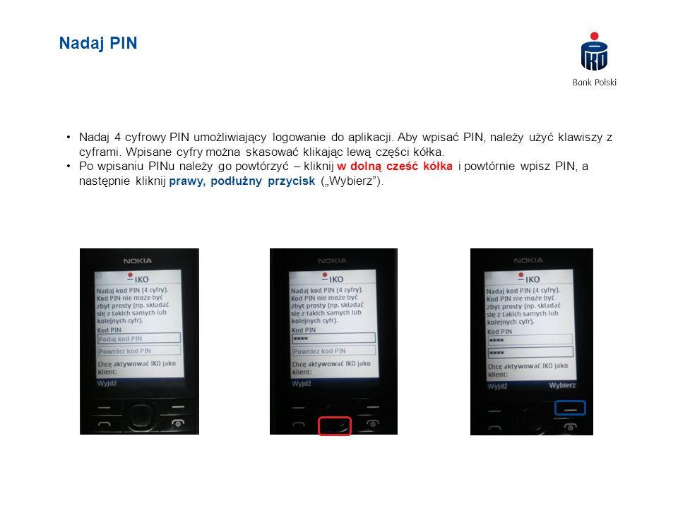 Nadaj 4 cyfrowy PIN umożliwiający logowanie do aplikacji. Aby wpisać PIN, należy użyć klawiszy z cyframi. Wpisane cyfry można skasować klikając lewą c