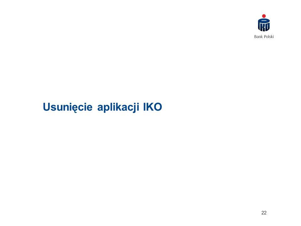 22 Usunięcie aplikacji IKO