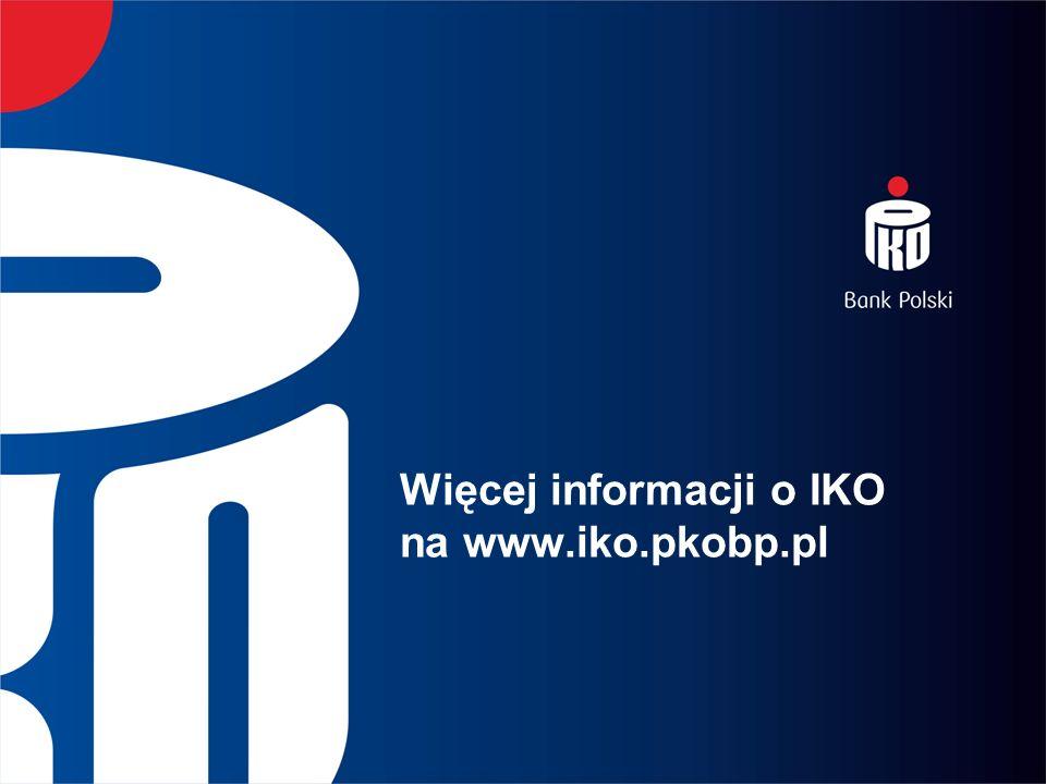 Więcej informacji o IKO na www.iko.pkobp.pl