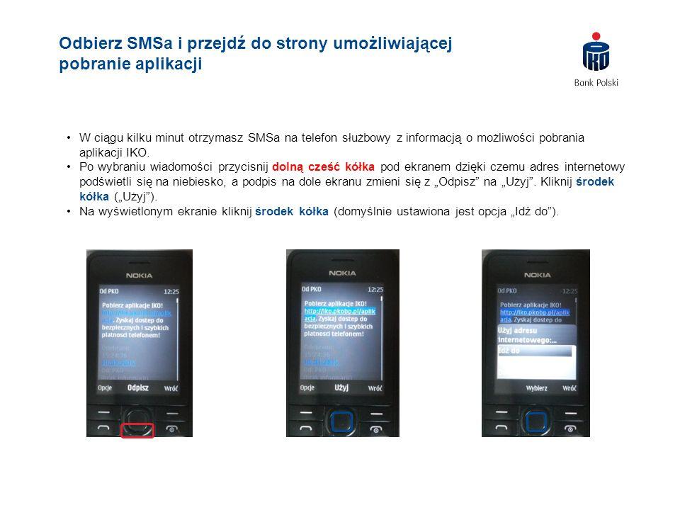 W ciągu kilku minut otrzymasz SMSa na telefon służbowy z informacją o możliwości pobrania aplikacji IKO. Po wybraniu wiadomości przycisnij dolną cześć