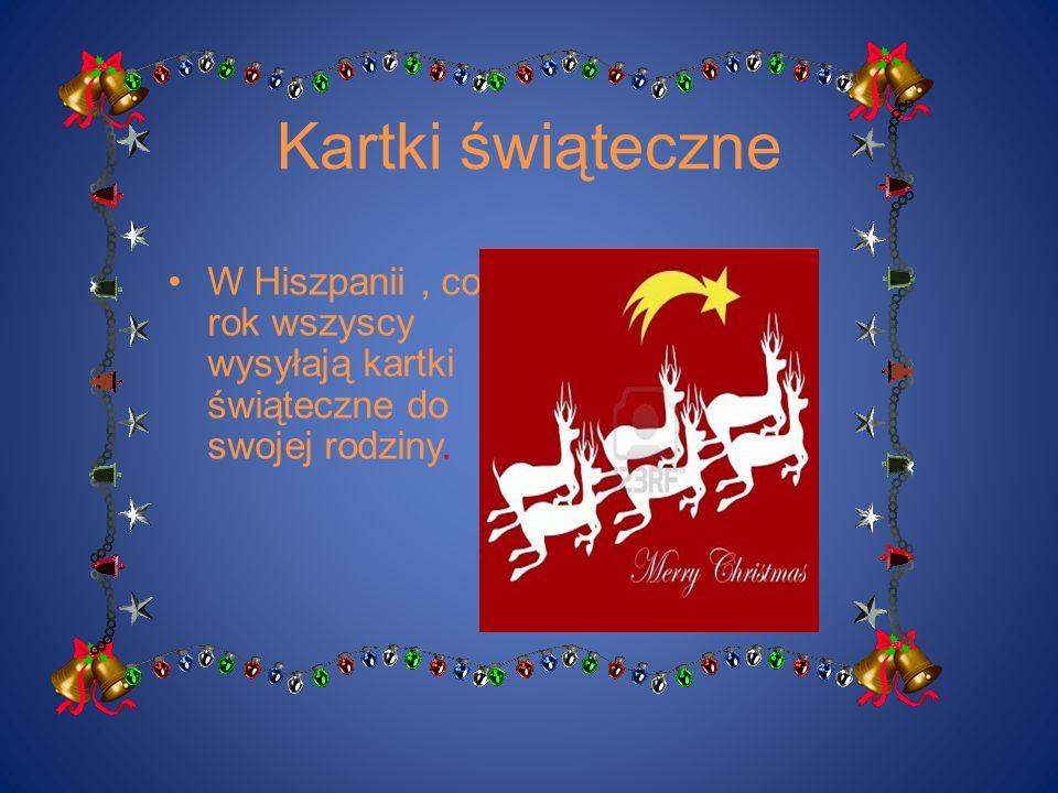 Kartki świąteczne W Hiszpanii, co rok wszyscy wysyłają kartki świąteczne do swojej rodziny.