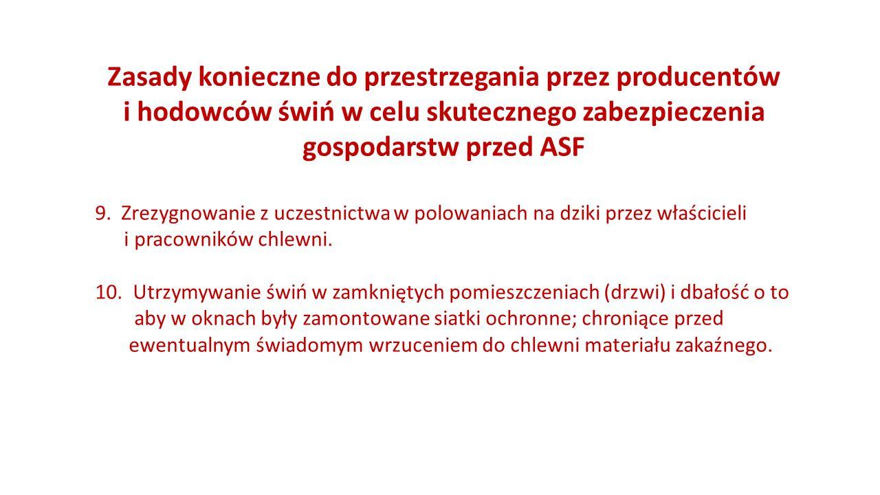 Zasady konieczne do przestrzegania przez producentów i hodowców świń w celu skutecznego zabezpieczenia gospodarstw przed ASF 9.