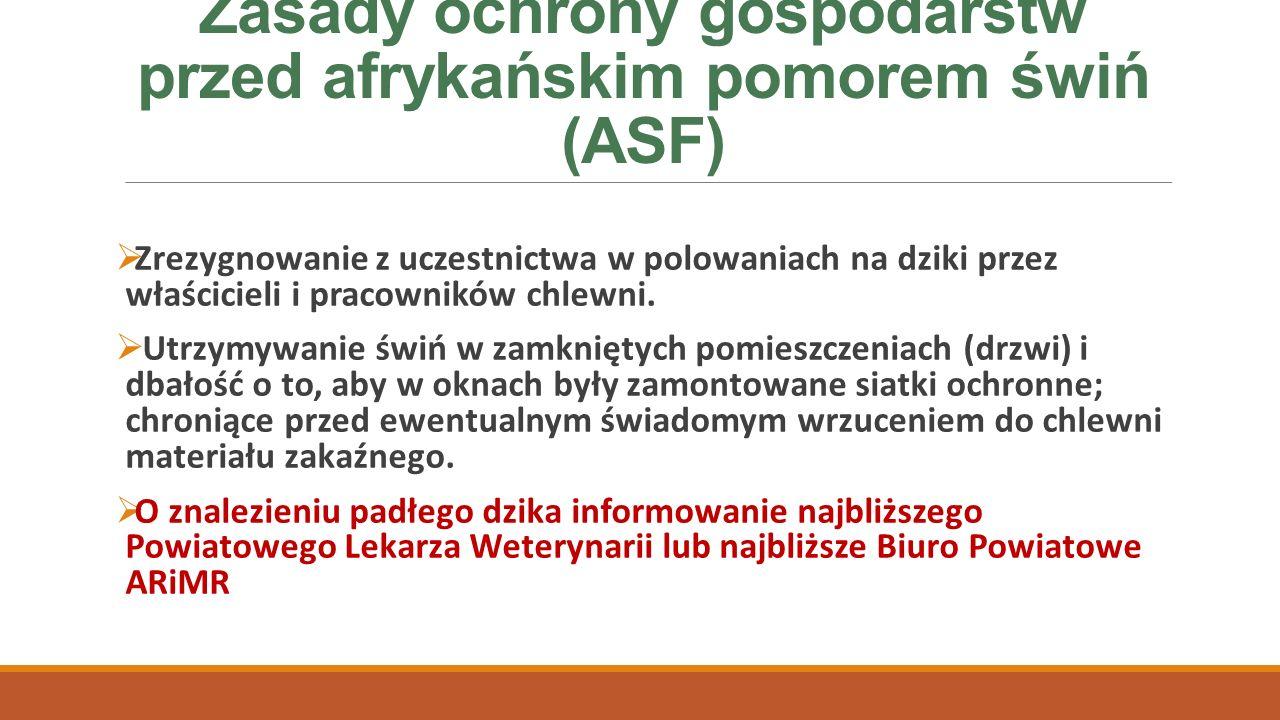 Zasady ochrony gospodarstw przed afrykańskim pomorem świń (ASF)  Zrezygnowanie z uczestnictwa w polowaniach na dziki przez właścicieli i pracowników chlewni.