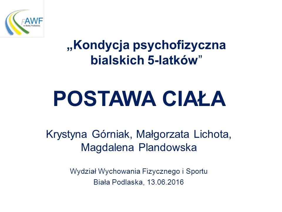 Cechy charakteryzujące postawę ciała 5-latka Biała Podlaska, 13.06.2016