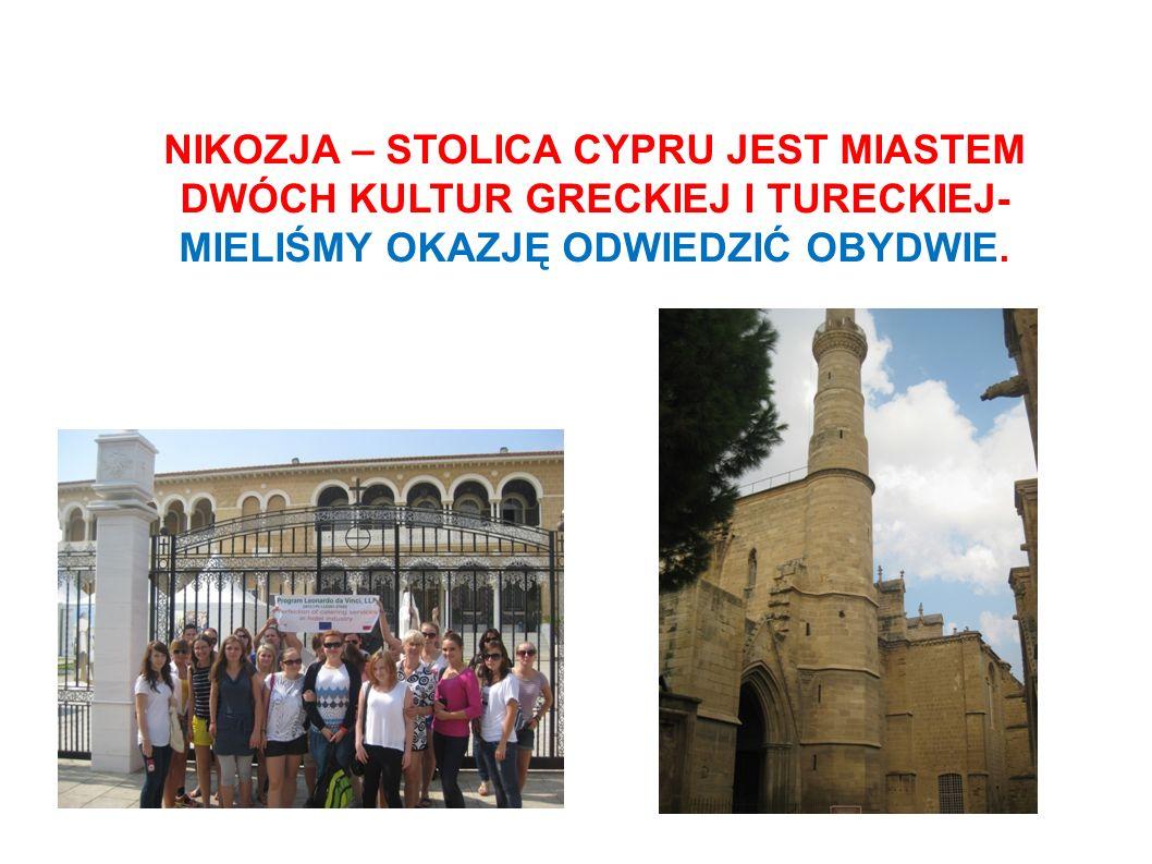 NIKOZJA – STOLICA CYPRU JEST MIASTEM DWÓCH KULTUR GRECKIEJ I TURECKIEJ- MIELIŚMY OKAZJĘ ODWIEDZIĆ OBYDWIE.