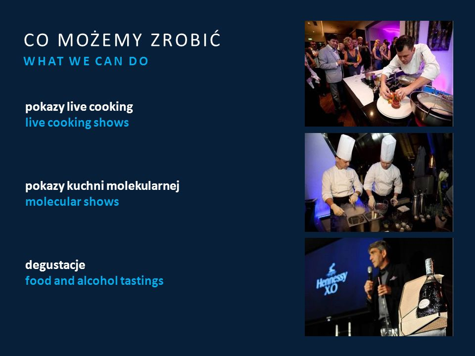 WHAT WE CAN DO CO MOŻEMY ZROBIĆ pokazy live cooking live cooking shows pokazy kuchni molekularnej molecular shows degustacje food and alcohol tastings