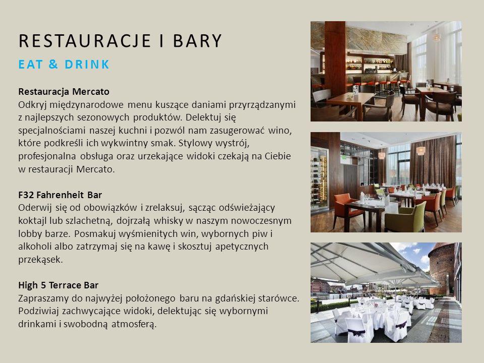 RESTAURACJE I BARY EAT & DRINK Restauracja Mercato Odkryj międzynarodowe menu kuszące daniami przyrządzanymi z najlepszych sezonowych produktów.