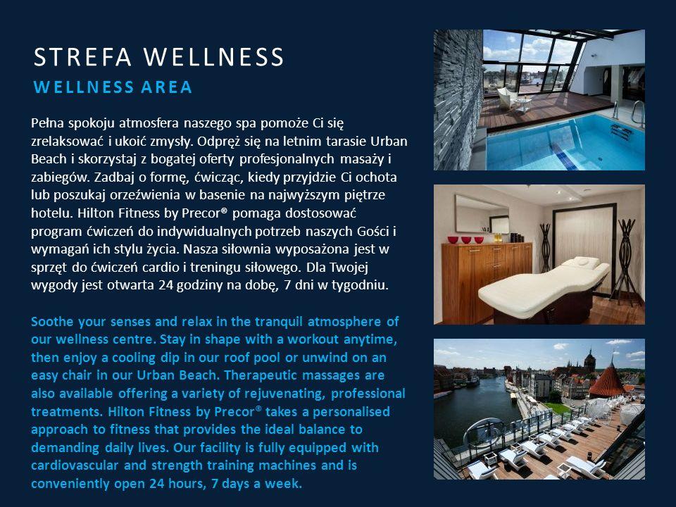 WELLNESS AREA STREFA WELLNESS Pełna spokoju atmosfera naszego spa pomoże Ci się zrelaksować i ukoić zmysły.