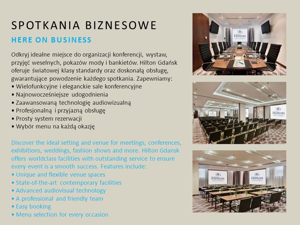SPOTKANIA BIZNESOWE HERE ON BUSINESS Odkryj idealne miejsce do organizacji konferencji, wystaw, przyjęć weselnych, pokazów mody i bankietów.