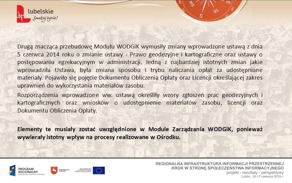 Drugą znacząca przebudowę Modułu WODGiK wymusiły zmiany wprowadzone ustawą z dnia 5 czerwca 2014 roku o zmianie ustawy - Prawo geodezyjne i kartograficzne oraz ustawy o postępowaniu egzekucyjnym w administracji.