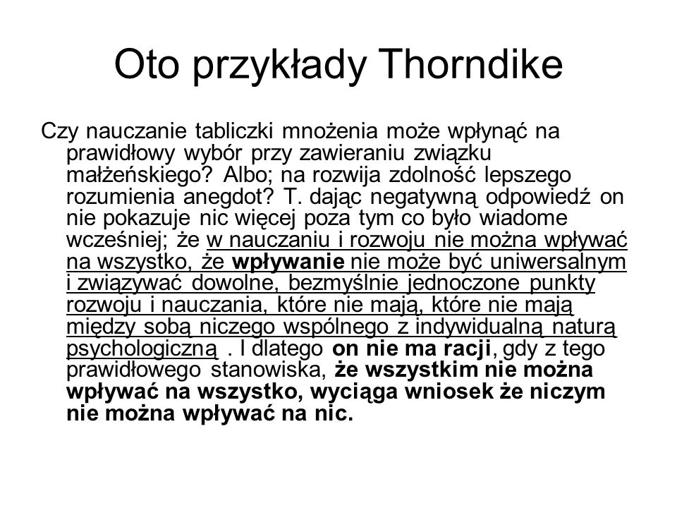 Oto przykłady Thorndike Czy nauczanie tabliczki mnożenia może wpłynąć na prawidłowy wybór przy zawieraniu związku małżeńskiego.