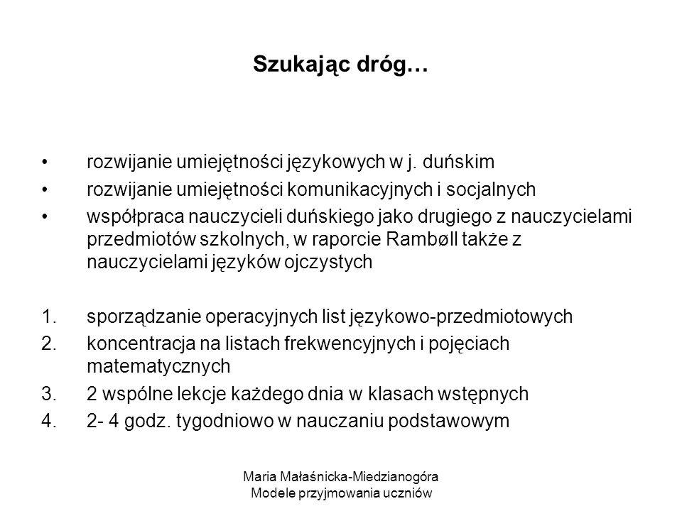 Maria Małaśnicka-Miedzianogóra Modele przyjmowania uczniów Szukając dróg… rozwijanie umiejętności językowych w j.