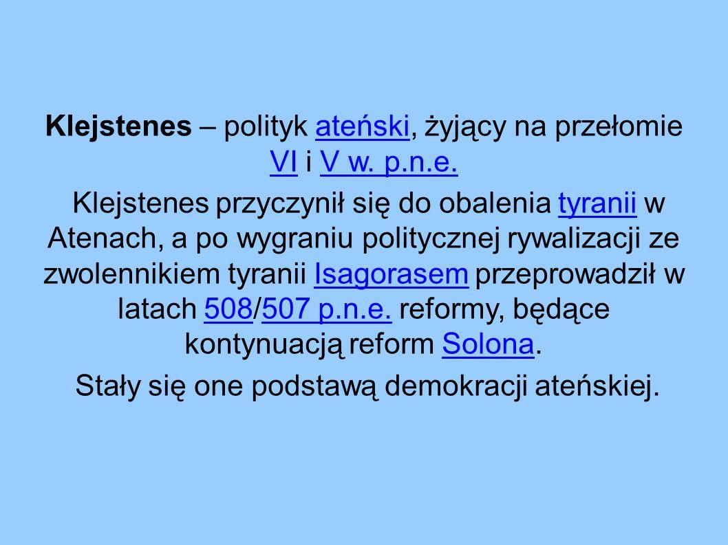 Klejstenes – polityk ateński, żyjący na przełomie VI i V w.