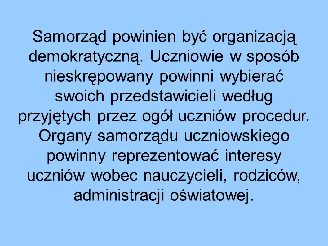 Samorząd powinien być organizacją demokratyczną.