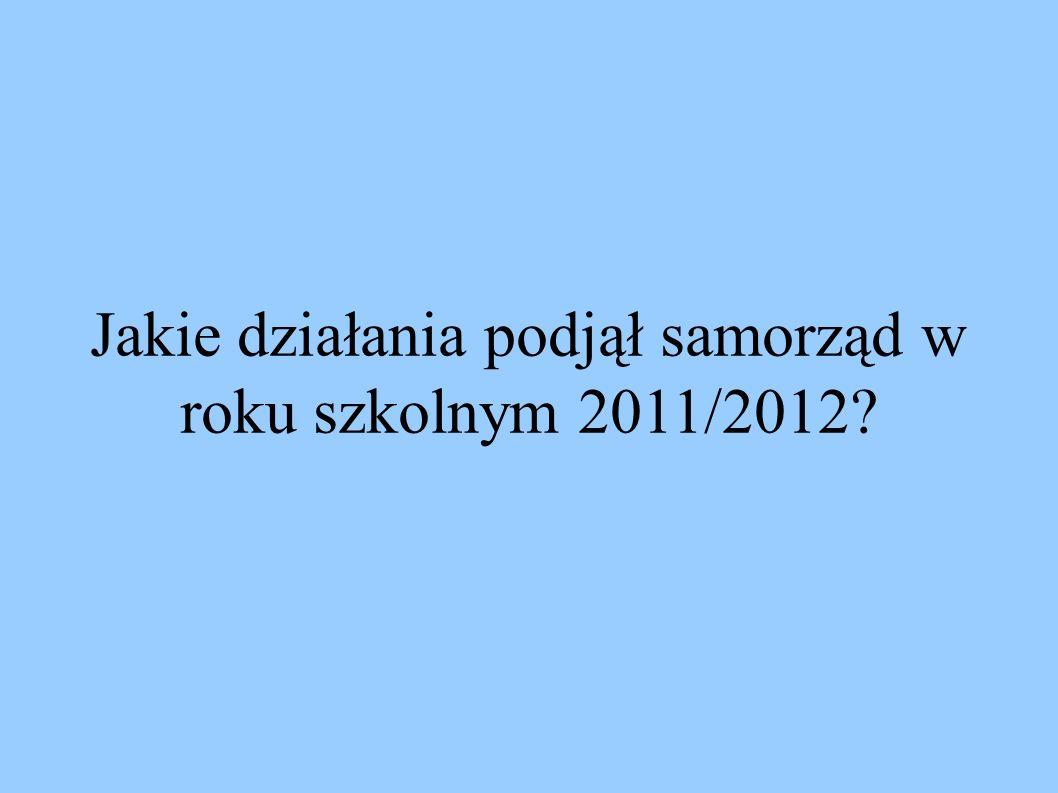 Jakie działania podjął samorząd w roku szkolnym 2011/2012