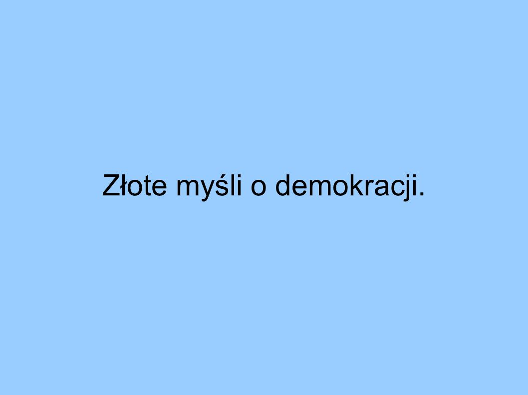 Złote myśli o demokracji.