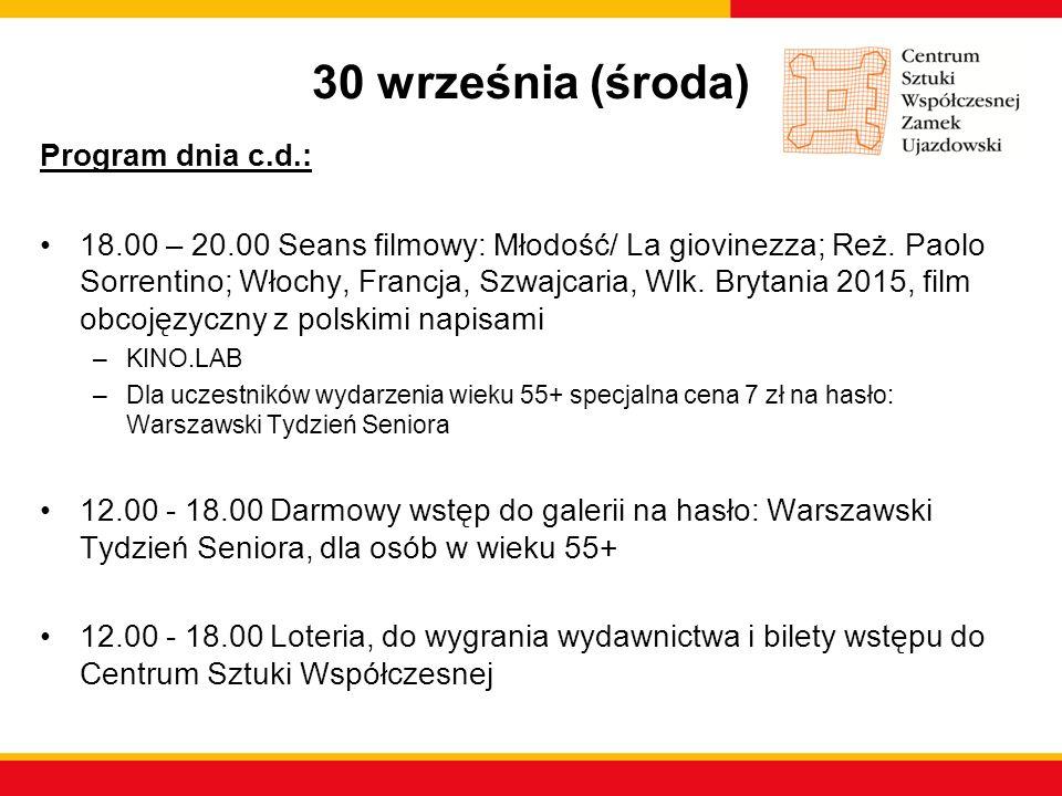 30 września (środa) Program dnia c.d.: 18.00 – 20.00 Seans filmowy: Młodość/ La giovinezza; Reż. Paolo Sorrentino; Włochy, Francja, Szwajcaria, Wlk. B