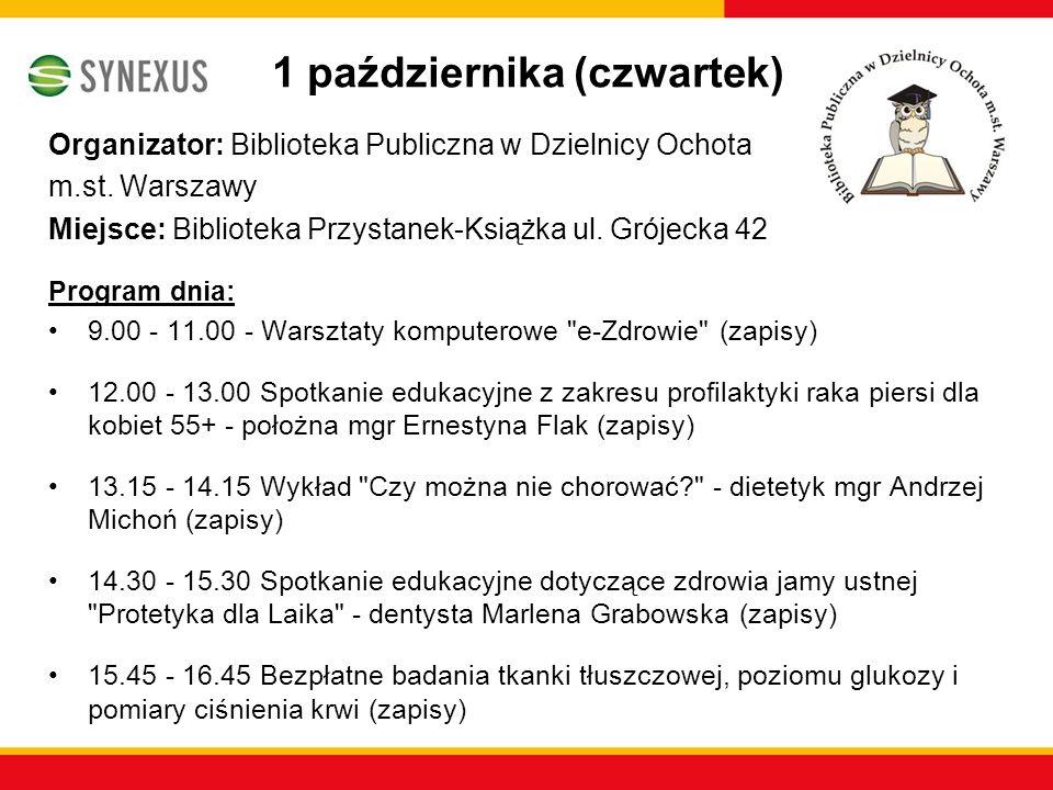 1 października (czwartek) Organizator: Biblioteka Publiczna w Dzielnicy Ochota m.st. Warszawy Miejsce: Biblioteka Przystanek-Książka ul. Grójecka 42 P