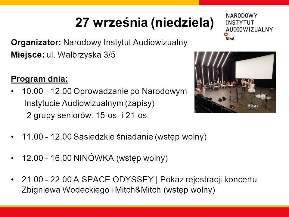 27 września (niedziela) Organizator: Narodowy Instytut Audiowizualny Miejsce: ul. Wałbrzyska 3/5 Program dnia: 10.00 - 12.00 Oprowadzanie po Narodowym