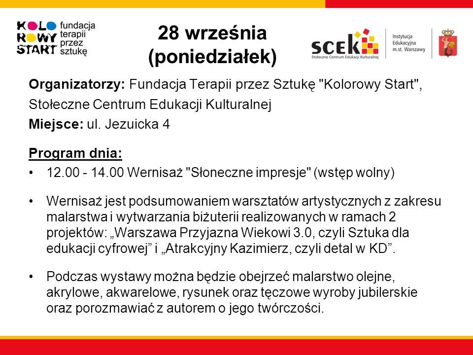 3 października (sobota) Organizator: Fundacja AVE Miejsce: Dzielnice Białołęka i Targówek Program dnia: OGÓRKIEM DO KRAINY MŁODOŚCI..., czyli wycieczki historyczne zabytkowym Jelczem-ogórkiem po Białołęce i Targówku (zapisy) 9.00, 11.00, 13.00 i 15.15 - odbędą się 4 wycieczki, każda potrwa 2 godziny.