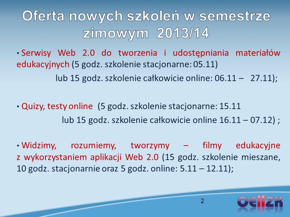 Serwisy Web 2.0 do tworzenia i udostępniania materiałów edukacyjnych (5 godz. szkolenie stacjonarne: 05.11) lub 15 godz. szkolenie całkowicie online: