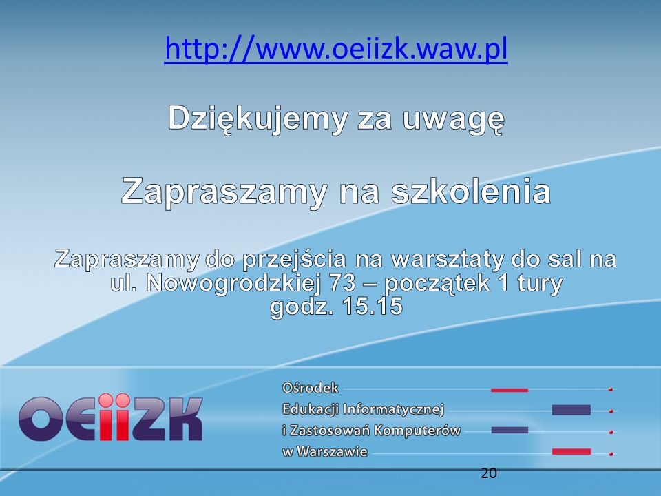 http://www.oeiizk.waw.pl 20