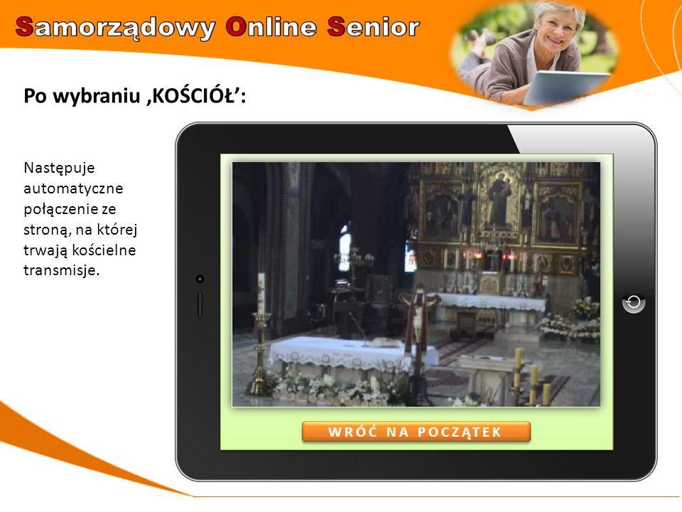 Po wybraniu 'INTERNET': Uruchamia się przeglądarka, z której może dowolnie korzystać nieco bardziej zaawansowana osoba WRÓĆ NA POCZĄTEK